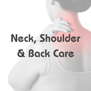 Neck, Shoulder and Back Care